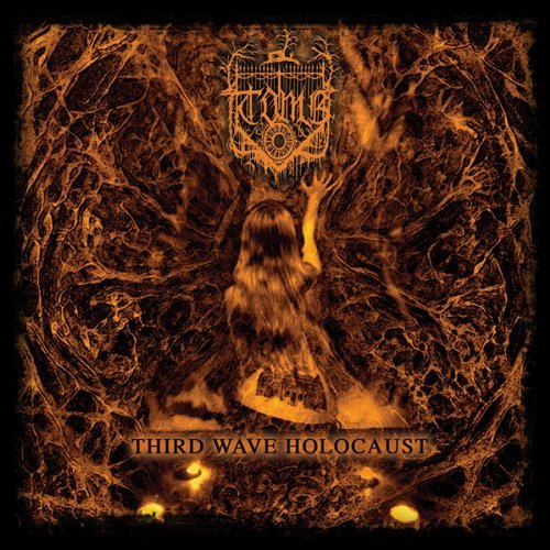Third Wave Holocaust by T.O.M.B.
