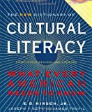 The New Dictionary of Cultural Literacy: What Every American Needs to Know by E. D. Hirsch (2002-10-03)