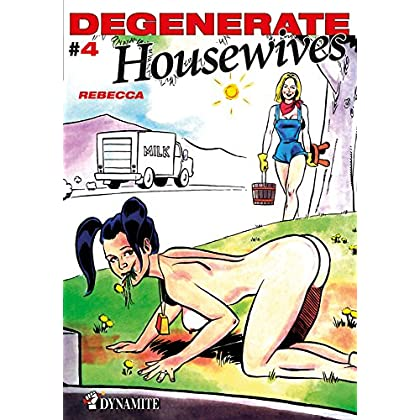Degenerate Housewives - Tome 4
