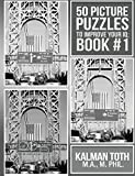 50 Picture Puzzles to Improve Your IQ: Book #1 by Kalman Toth M. a. M. Phil (December 10,2013)