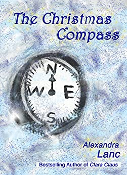 The Christmas Compass (Snowflake Triplet Book 3) by [Lanc, Alexandra]