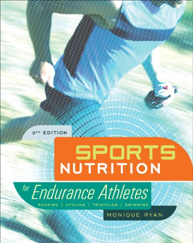 Sports Nutrition for Endurance Athletes: Running Cycling Triathlon Swimming