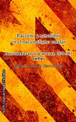 Descargar Libro Racismo y xenofobia en el nacionalismo catalán: Breve historia a través de sus textos. 1878-1981 de César Guarde-Paz