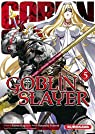 Goblin Slayer, tome 5 par Kagyu