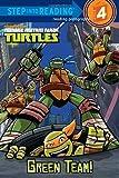 Teenage Mutant Ninja Turtles: Green Team! (Step Into Reading - Level 4 - Quality)