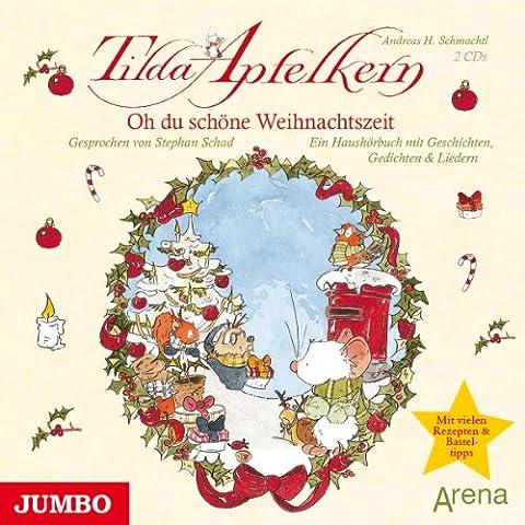Tilda Apfelkern-Oh du Schöne Weihnachtszeit.
