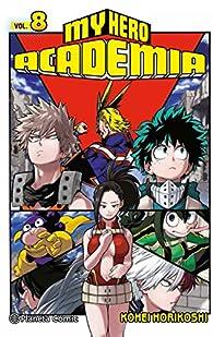 My Hero Academia nº 08 par Kohei Horikoshi