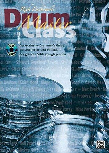 Drum Masterclass (Buch/CD): Der Drummer's Guide zu Spielweise und Stilistik der größten Schlagzeuglegenden