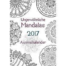 Ausmalkalender - Ungewöhnliche Mandalas (Wandkalender 2017 DIN A4 hoch): Kalender zum selber Ausmalen (Planer, 14 Seiten ) (CALVENDO Hobbys)