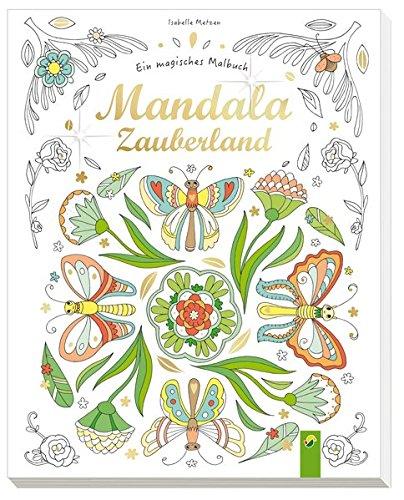 Mandala-Zauberland: Ein magisches Malbuch