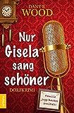 Nur Gisela sang schöner: Dorfkrimi (Familie Jupp Backes ermittelt 1)