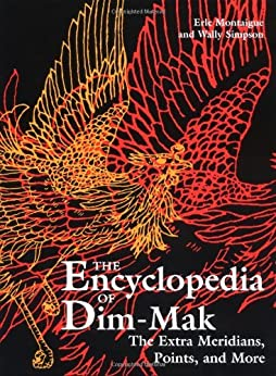 The Extra Meridians, Points, And More (Encyclopedia Of Dim-Mak) von [Montaigue, Erle, Simpson, Wally]