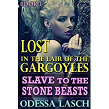 Lost in the Lair of the Gargoyles: Slave to the Stone Beasts (Dark Fantasy Erotica) (English Edition)