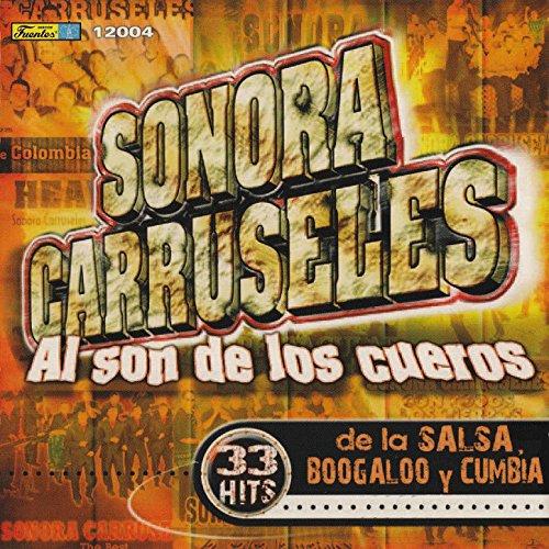 Al Son de los Cueros - La Carruseles Sonora