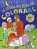 La storia più bella da colorare. La Bibbia per i più piccoli