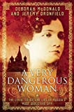 [A Very Dangerous Woman: The Lives, Loves and Lies of Russiaâ€TMs Most Seductive Spy] [By: McDonald, Deborah] [May, 2015]