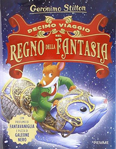 Decimo viaggio nel Regno della Fantasia. Ediz. illustrata