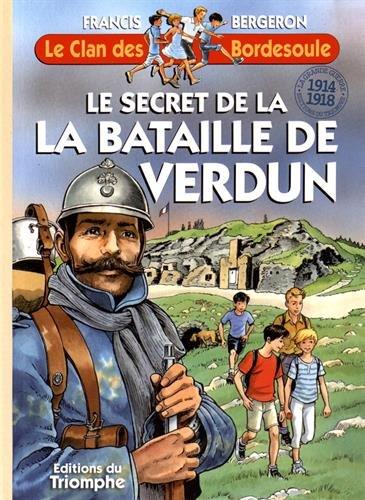 Le clan des Bordesoule, Tome 32 : Le secret de la bataille de Verdun
