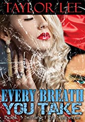 Every Breath You Take: Sexy Romantic Suspense (The Blonde Barracuda Series Book 3) (English Edition)