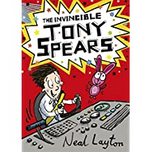 The Invincible Tony Spears: Book 1