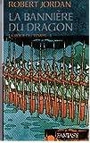 La roue du temps, tome 4: la bannière du dragon