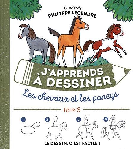 J'apprends à dessiner les chevaux et les poneys par Philippe Legendre
