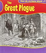 Great Plague (How Do We Know About?)