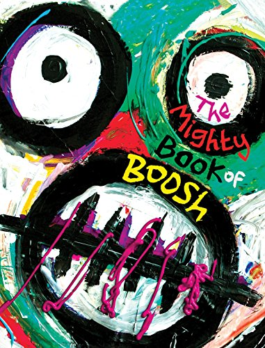 The Mighty Book of Boosh por Julian Barratt