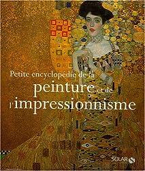 Petite encyclopédie de la peinture et de l'impressionnisme : 2 volumes