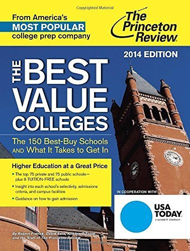 The Best Value Colleges, 2014 Edition: The 150 Best-Buy Schools and What It Takes to Get In (College Admissions Guides) by Princeton Review (2014-01-28)