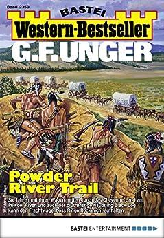 G. F. Unger Western-Bestseller 2359 - Western: Powder River Trail von [Unger, G. F.]