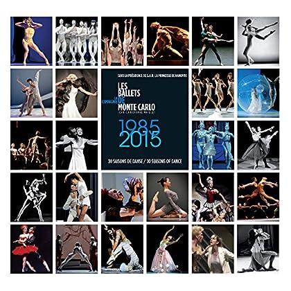 Les ballets de Monte-Carlo : 1985-2015, trente saisons chorégraphiques des ballets de Monte-Carlo