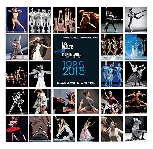 Les Ballets de Monte-Carlo: 1985-2015. 30 Seasons of Dance par Jean-Christophe Maillot
