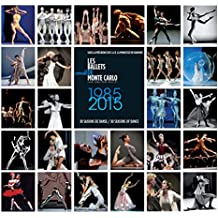 Les Ballets de Monte-Carlo: 1985-2015. 30 Seasons of Dance