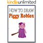 How to Draw Piggy Roblox Characters : Step-by-Step Drawings for Kids and People!