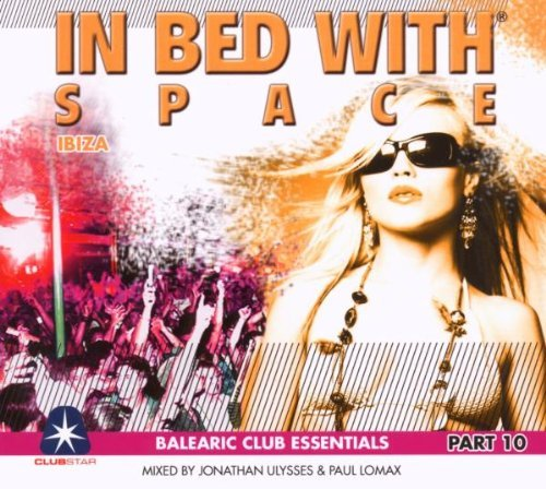 In Bed with Space, Pt. 10: Mixed by Jonathan Ulysses and Paul Lomax by Various Artists (2008-06-17)