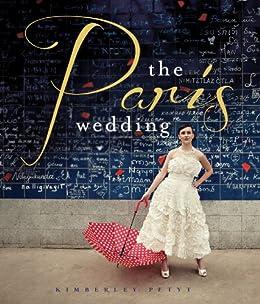 The Paris Wedding by [Petyt, Kimberley]