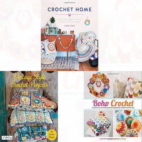 Vintage Style Crochet Projects and Crochet Home Collection Boho Crochet [Flexibound] 3 Books Bundle - 20 vintage modern crochet projects for the home, 30 Gloriously Colourful Projects Inspired by Traditional Folk Style