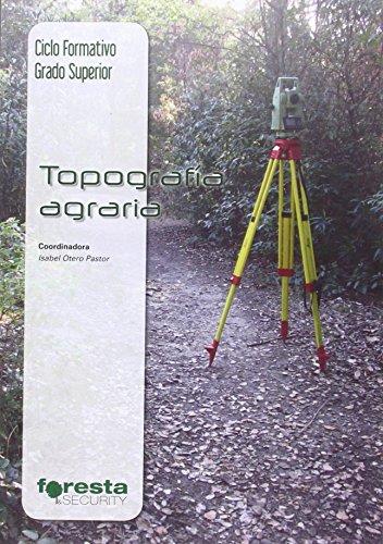 Técnico superior en gestión forestal y del medio natural. Topografía agraria por Isabel Otero Pastor