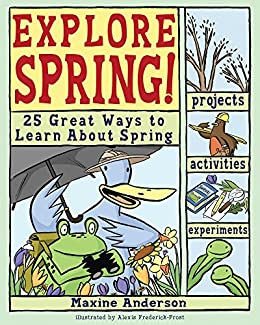 Explore Spring!: 25 Great Ways to Learn About Spring ...
