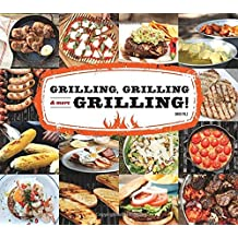 Grilling, Grilling & More Grilling!