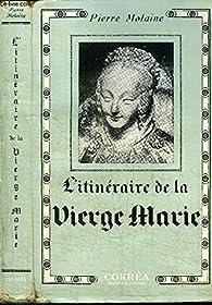 L'itinéraire de la Vierge Marie par Pierre Molaine