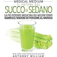 Medical medium. Il potere del succo di sedano