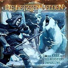 Der Erbe des Silberstern Imperiums (Die Letzten Helden 13)