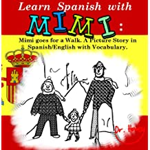 Learn Spanish with Mimi: Mimi goes for a Walk. A Picture Story in Spanish/English with Vocabulary. (Mimi eng-es Book 3)