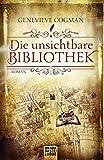 Die Bibliothekare: Die unsichtbare Bibliothek: Roman