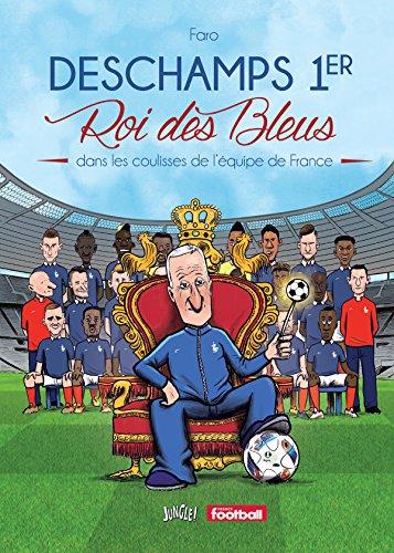 Deschamps 1er roi des Bleus