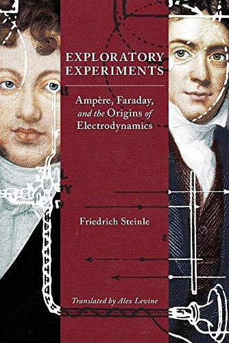 Exploratory Experiments: Ampère, Faraday, and the Origins of Electrodynamics