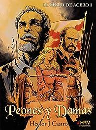 Peones y Damas par  Héctor Joaquín Castro Teijido