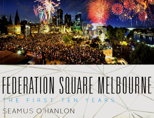 Federation Square Melbourne: The First Ten Years